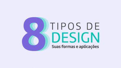 Photo of 8 Tipos de design: suas formas e aplicações [Infográfico]