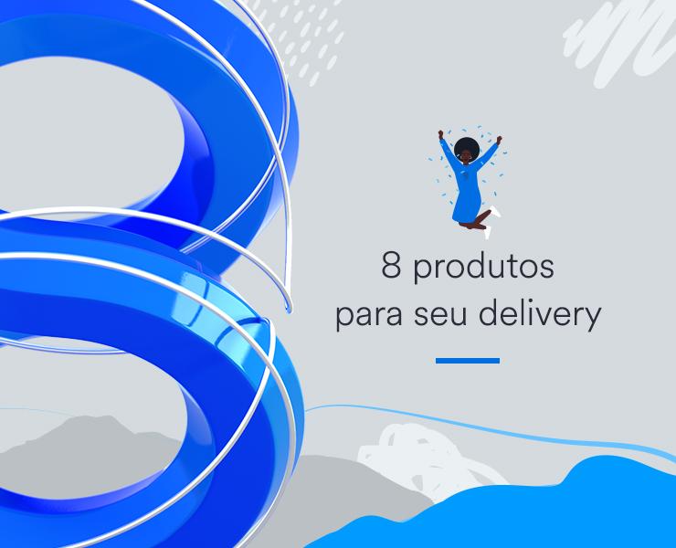 8 produtos para seu delivery