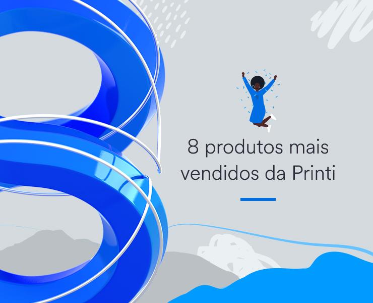 8 produtos mais vendidos da printi